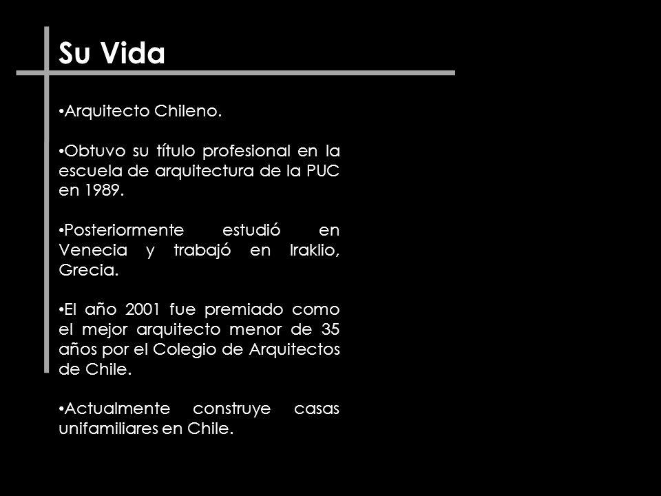 Su Vida Arquitecto Chileno.