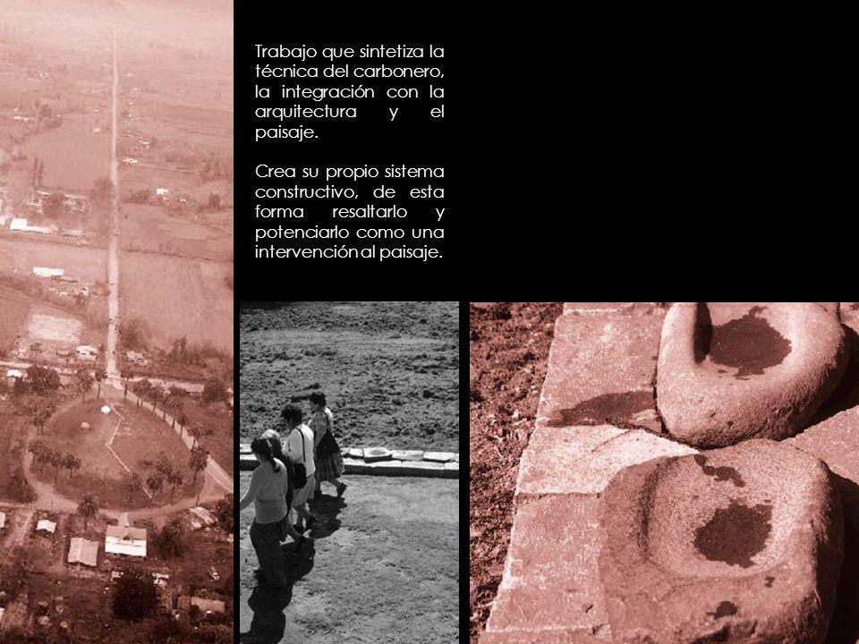 Trabajo que sintetiza la técnica del carbonero, la integración con la arquitectura y el paisaje.