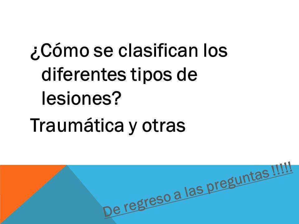¿Cómo se clasifican los diferentes tipos de lesiones