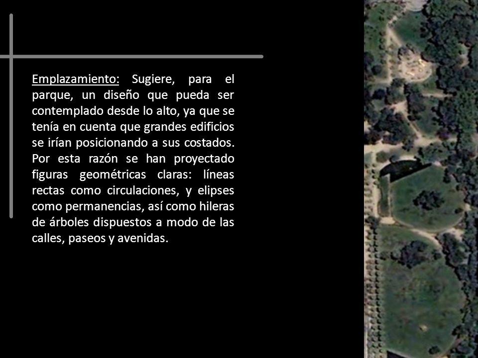 Emplazamiento: Sugiere, para el parque, un diseño que pueda ser contemplado desde lo alto, ya que se tenía en cuenta que grandes edificios se irían posicionando a sus costados.