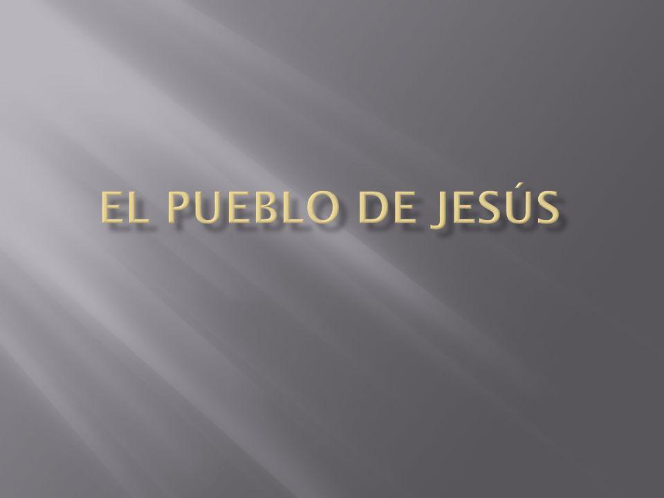 EL PUEBLO DE JESÚS