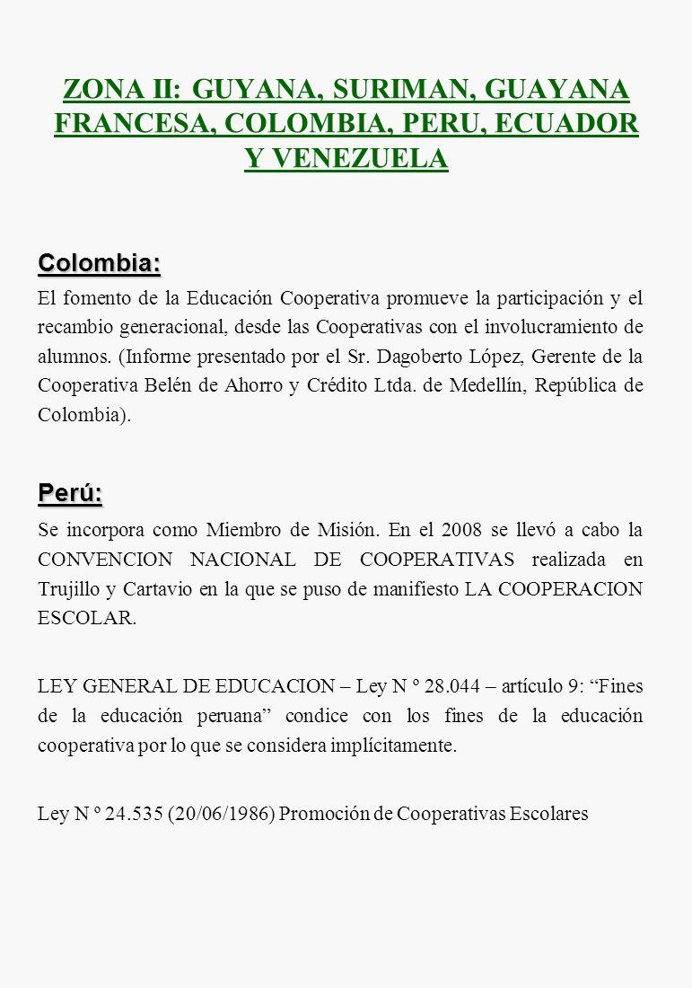 ZONA II: GUYANA, SURIMAN, GUAYANA FRANCESA, COLOMBIA, PERU, ECUADOR Y VENEZUELA