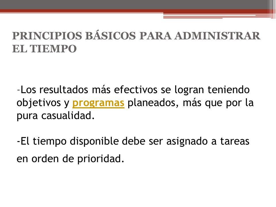 PRINCIPIOS BÁSICOS PARA ADMINISTRAR EL TIEMPO