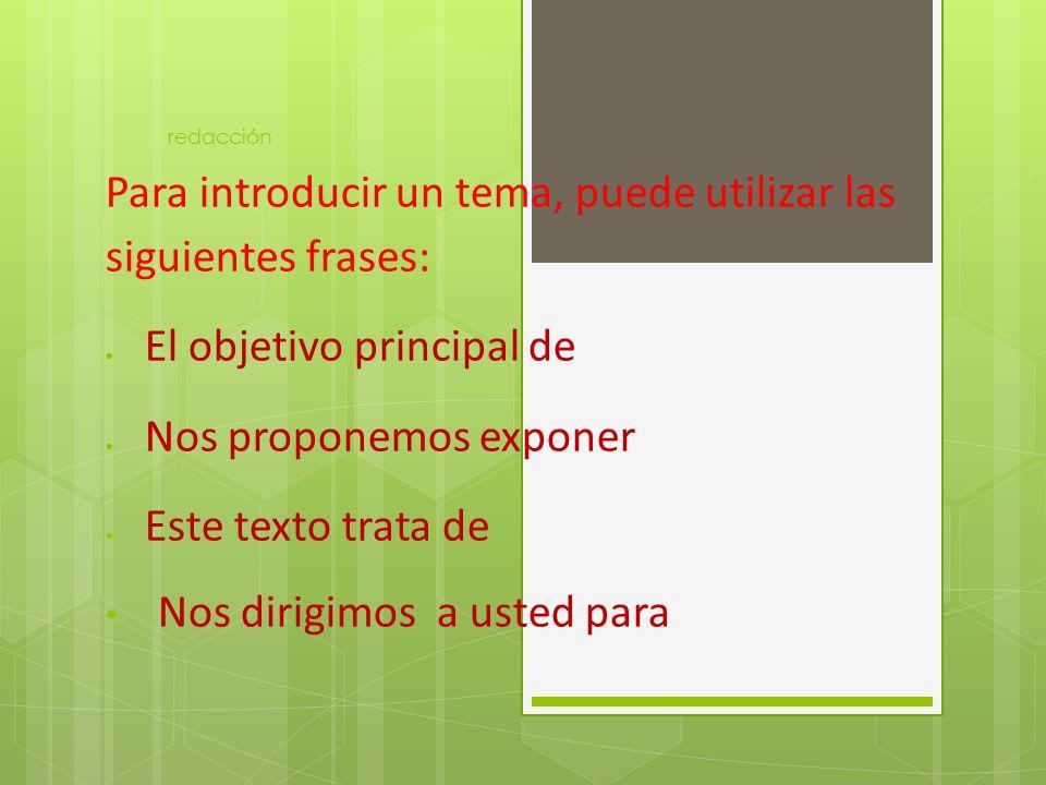 Para introducir un tema, puede utilizar las siguientes frases: