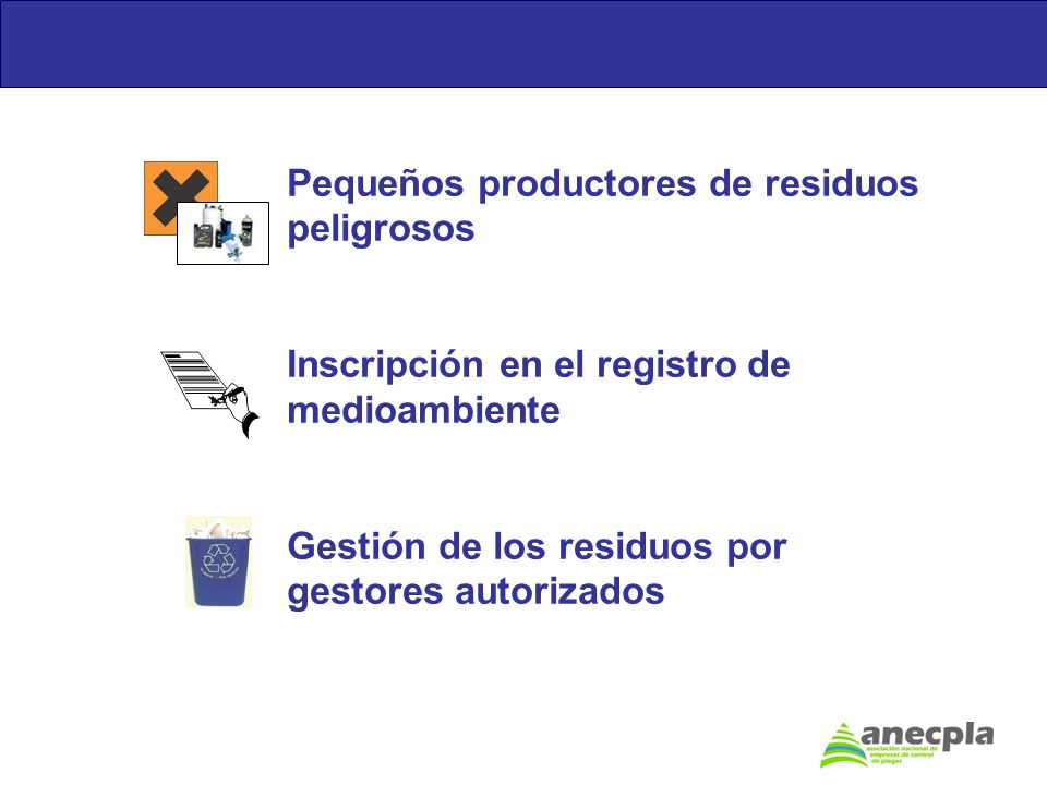 Pequeños productores de residuos peligrosos