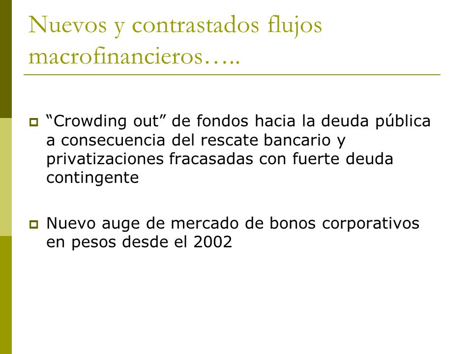 Nuevos y contrastados flujos macrofinancieros…..