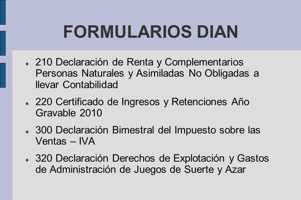 FORMULARIOS DIAN 210 Declaración de Renta y Complementarios Personas Naturales y Asimiladas No Obligadas a llevar Contabilidad.