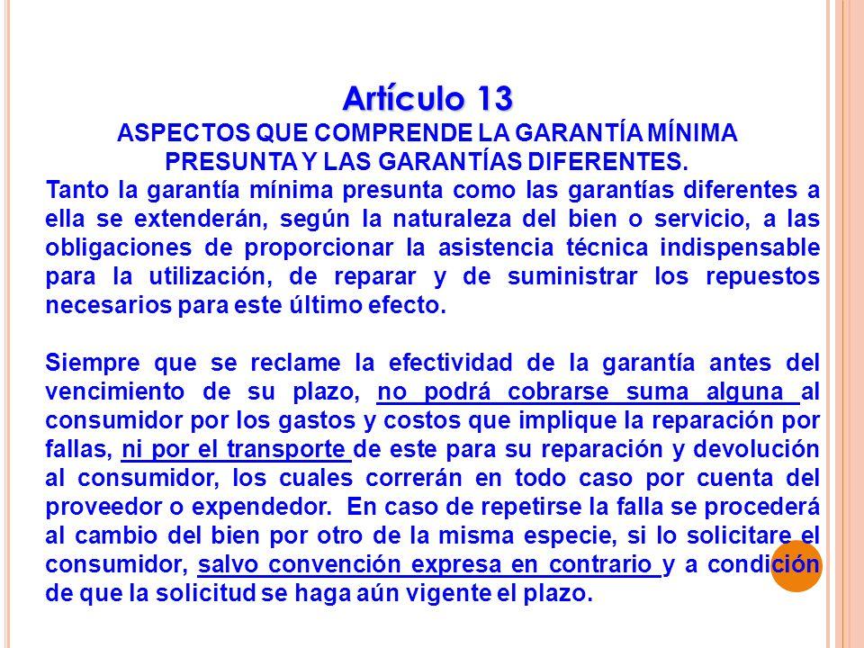 Artículo 13 ASPECTOS QUE COMPRENDE LA GARANTÍA MÍNIMA