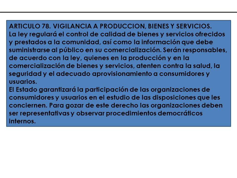 ARTICULO 78. VIGILANCIA A PRODUCCION, BIENES Y SERVICIOS