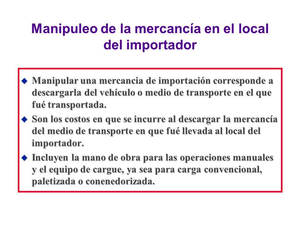 Manipuleo de la mercancía en el local del importador