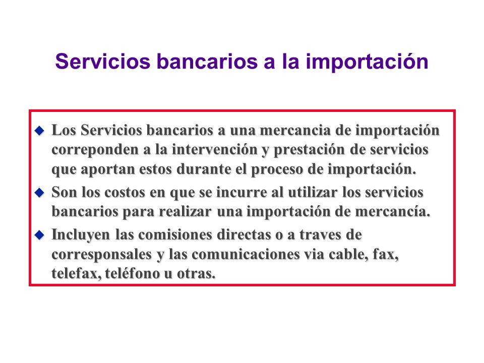 Servicios bancarios a la importación