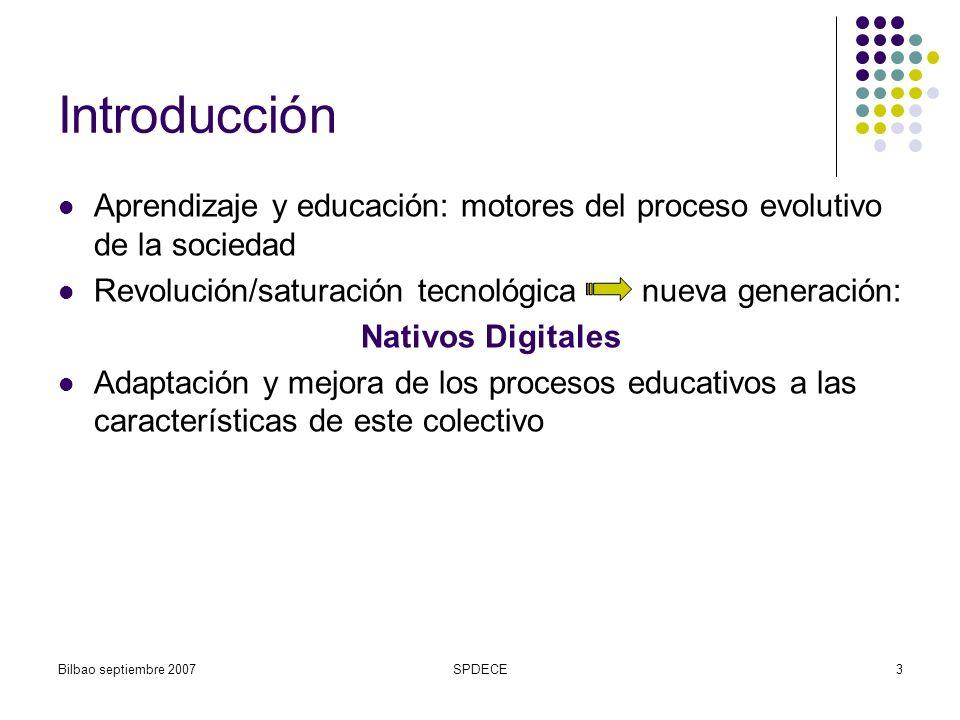 Introducción Aprendizaje y educación: motores del proceso evolutivo de la sociedad. Revolución/saturación tecnológica nueva generación: