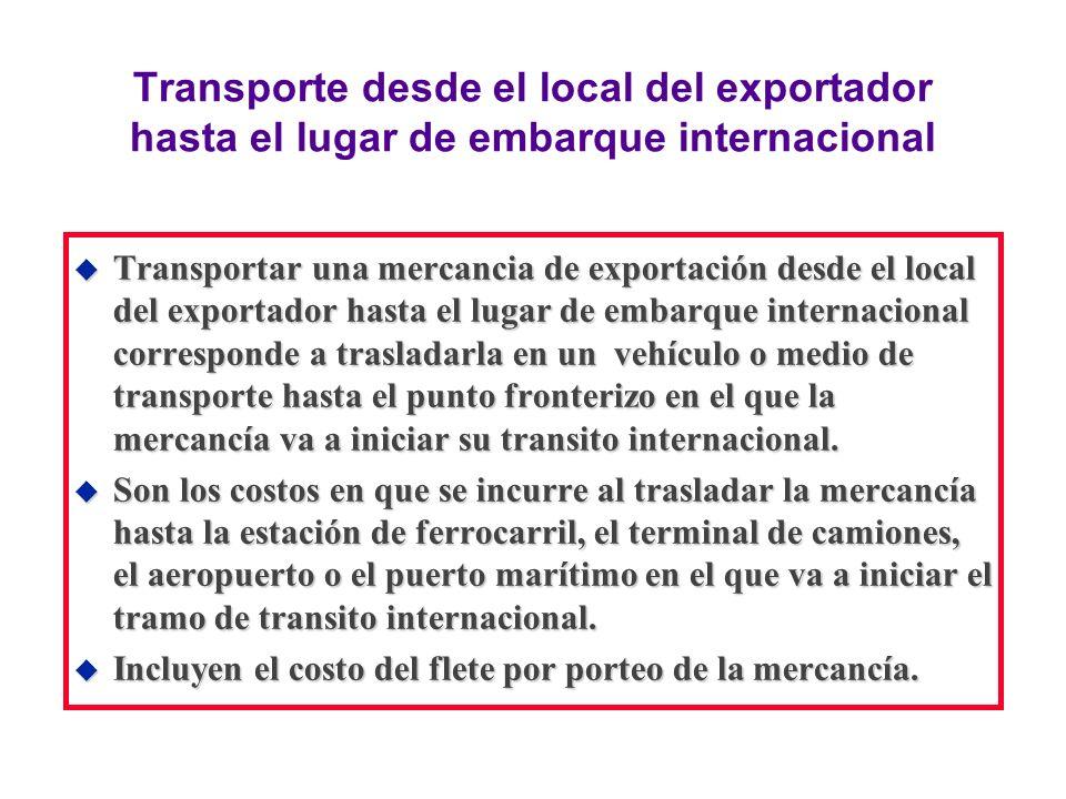 Transporte desde el local del exportador hasta el lugar de embarque internacional