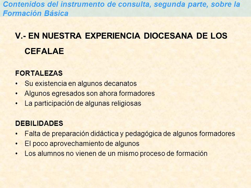 V.- EN NUESTRA EXPERIENCIA DIOCESANA DE LOS CEFALAE