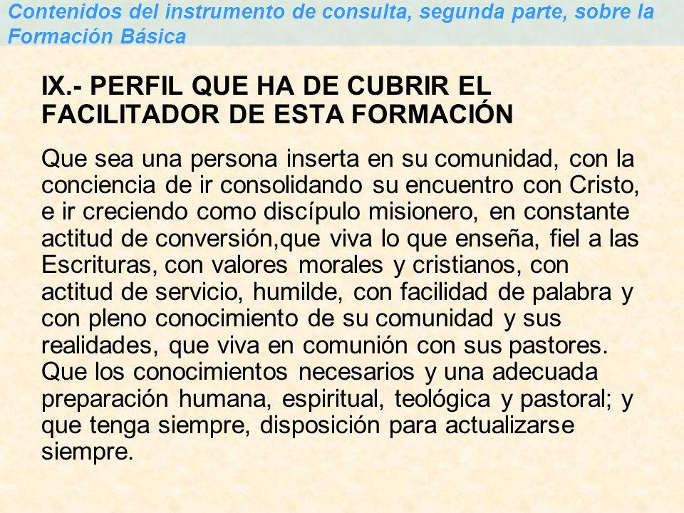 IX.- PERFIL QUE HA DE CUBRIR EL FACILITADOR DE ESTA FORMACIÓN