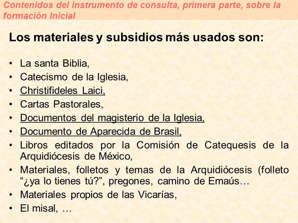 Los materiales y subsidios más usados son: