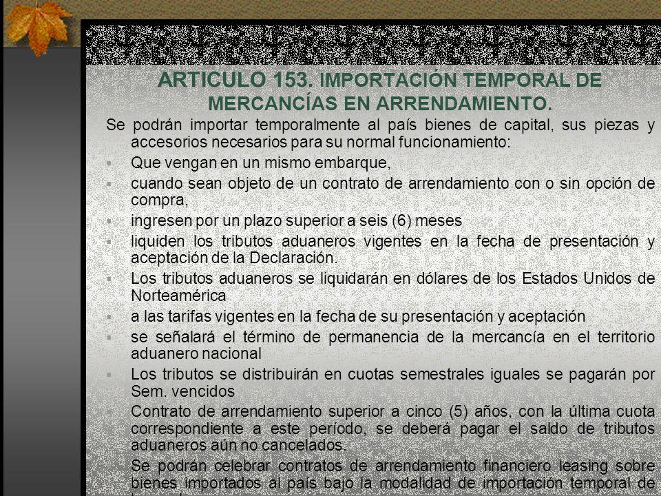 ARTICULO 153. IMPORTACIÓN TEMPORAL DE MERCANCÍAS EN ARRENDAMIENTO.