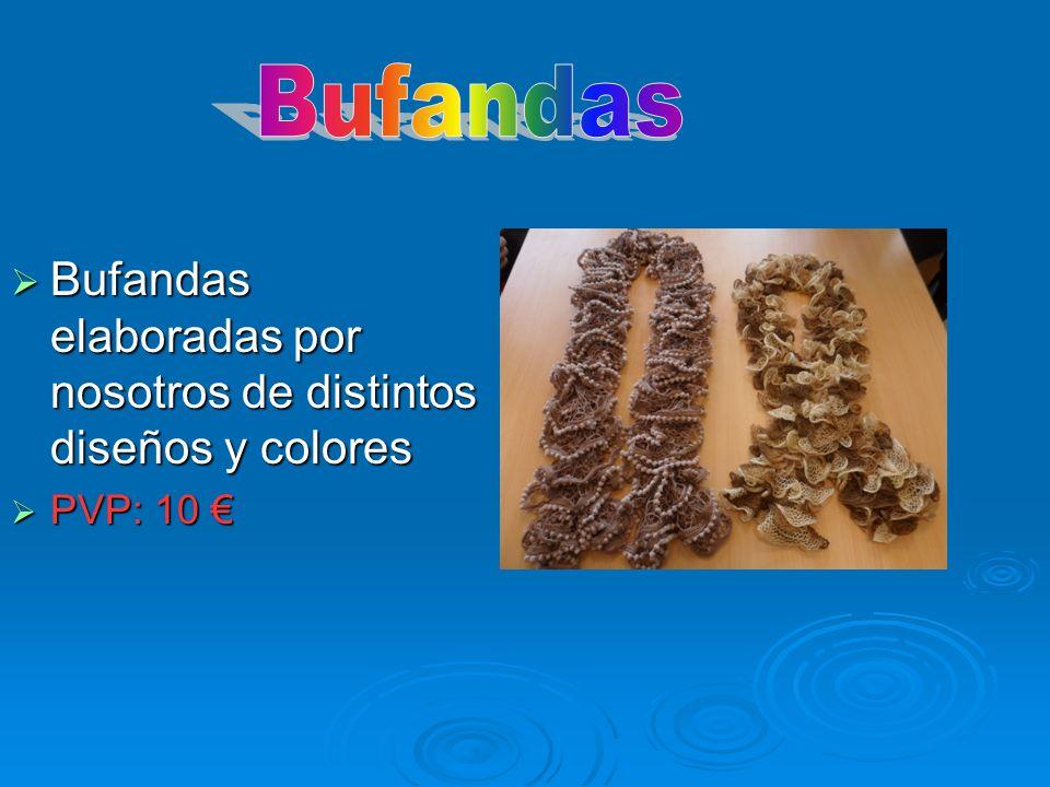 Bufandas Bufandas elaboradas por nosotros de distintos diseños y colores PVP: 10 €