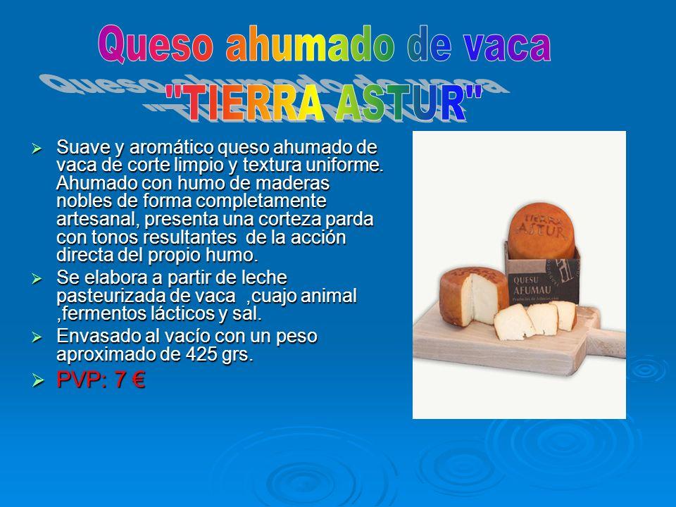 Queso ahumado de vaca TIERRA ASTUR PVP: 7 €