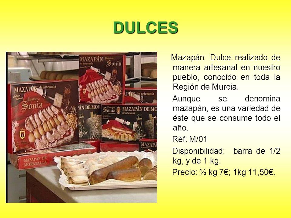 DULCES Mazapán: Dulce realizado de manera artesanal en nuestro pueblo, conocido en toda la Región de Murcia.
