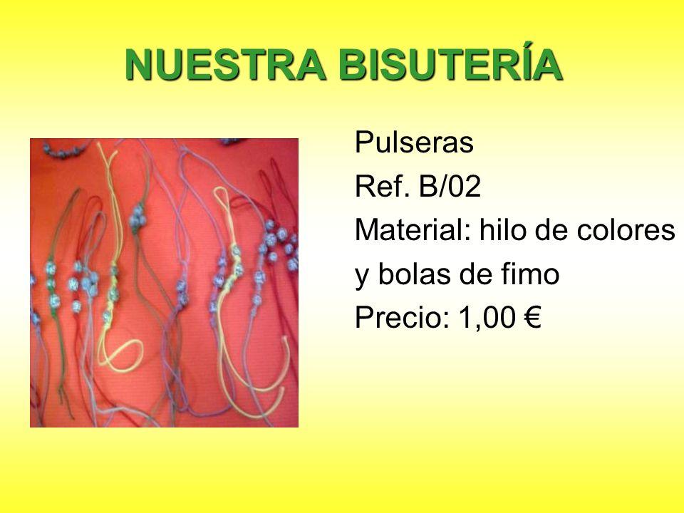 NUESTRA BISUTERÍA Pulseras Ref. B/02 Material: hilo de colores