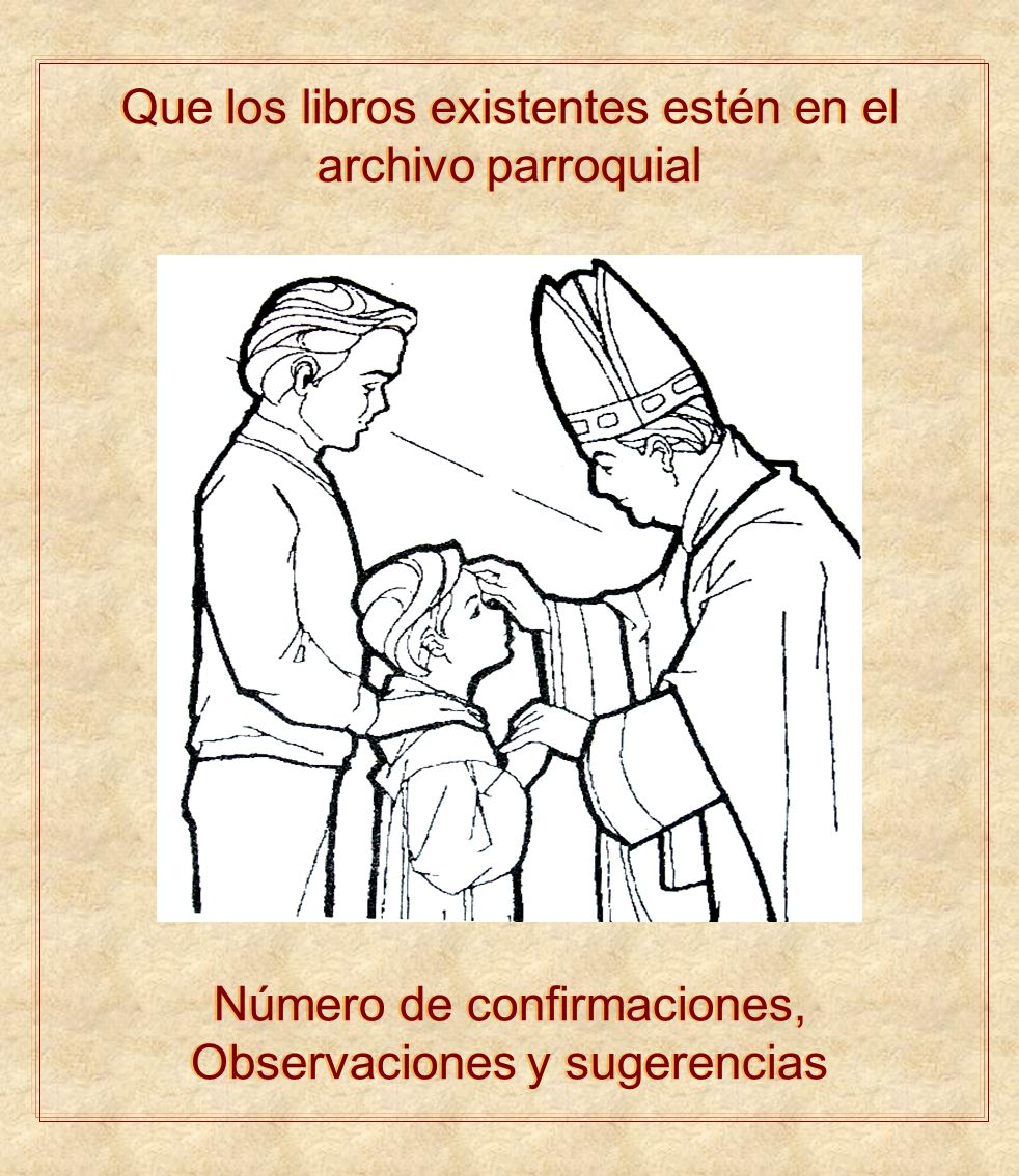Que los libros existentes estén en el archivo parroquial