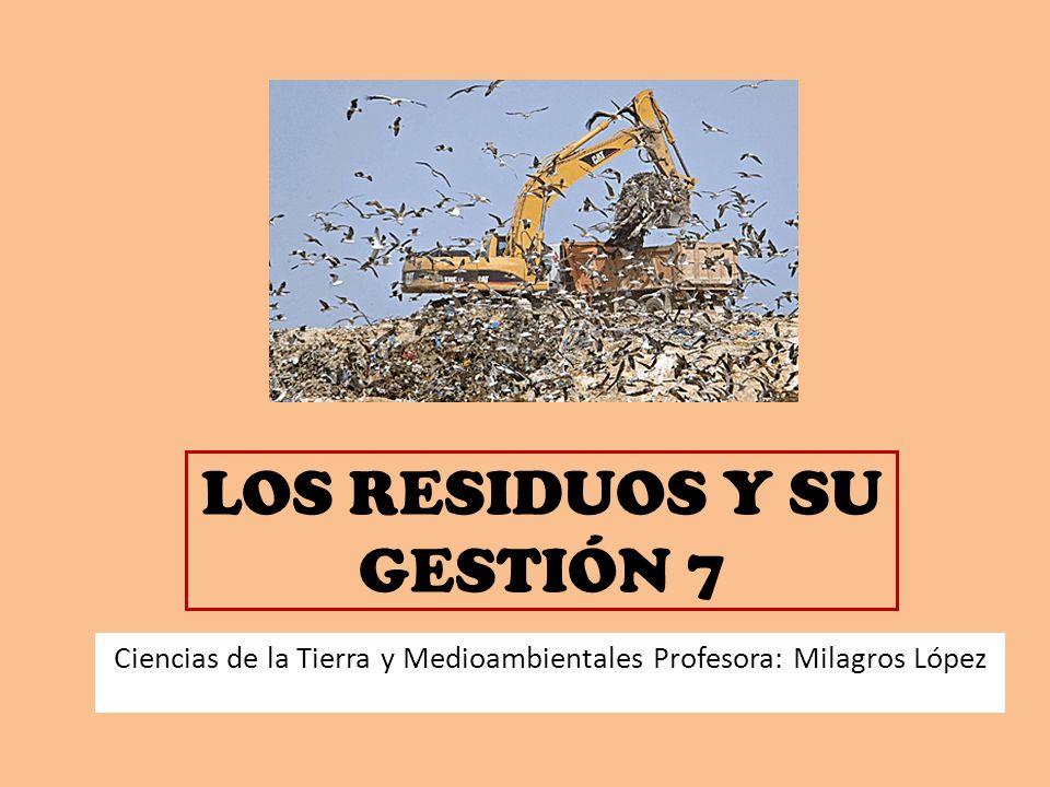 LOS RESIDUOS Y SU GESTIÓN 7