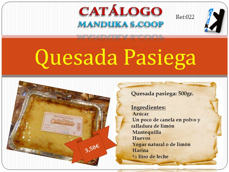 Quesada Pasiega Ref:022 Quesada pasiega: 500gr. Ingredientes: 3,50€