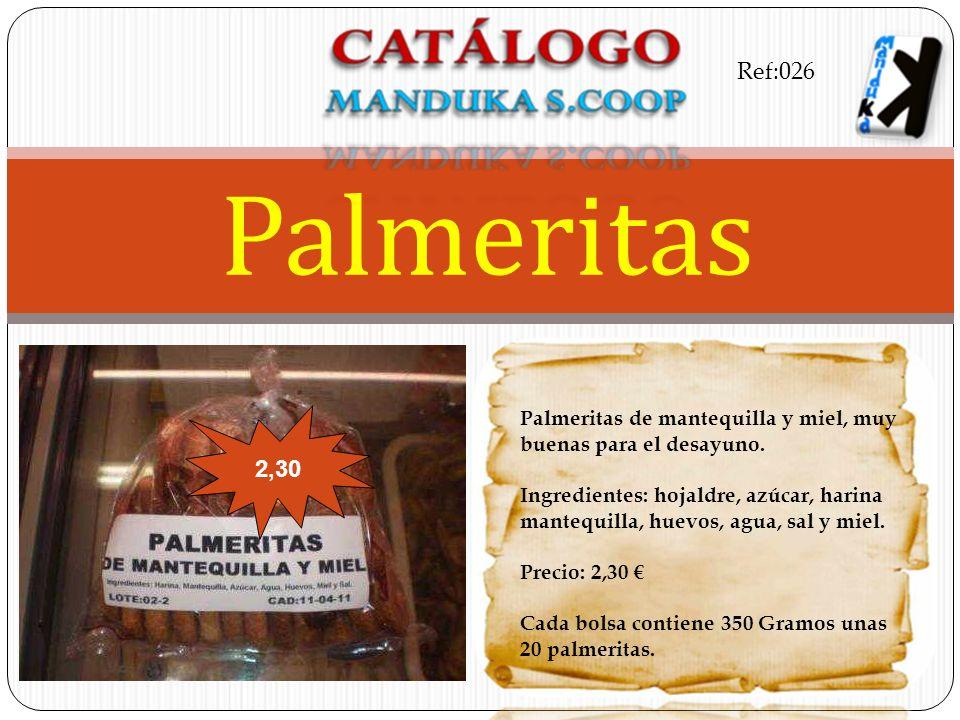 Ref:026 Palmeritas. Palmeritas de mantequilla y miel, muy buenas para el desayuno.
