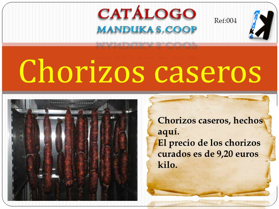 Chorizos caseros Chorizos caseros, hechos aquí.