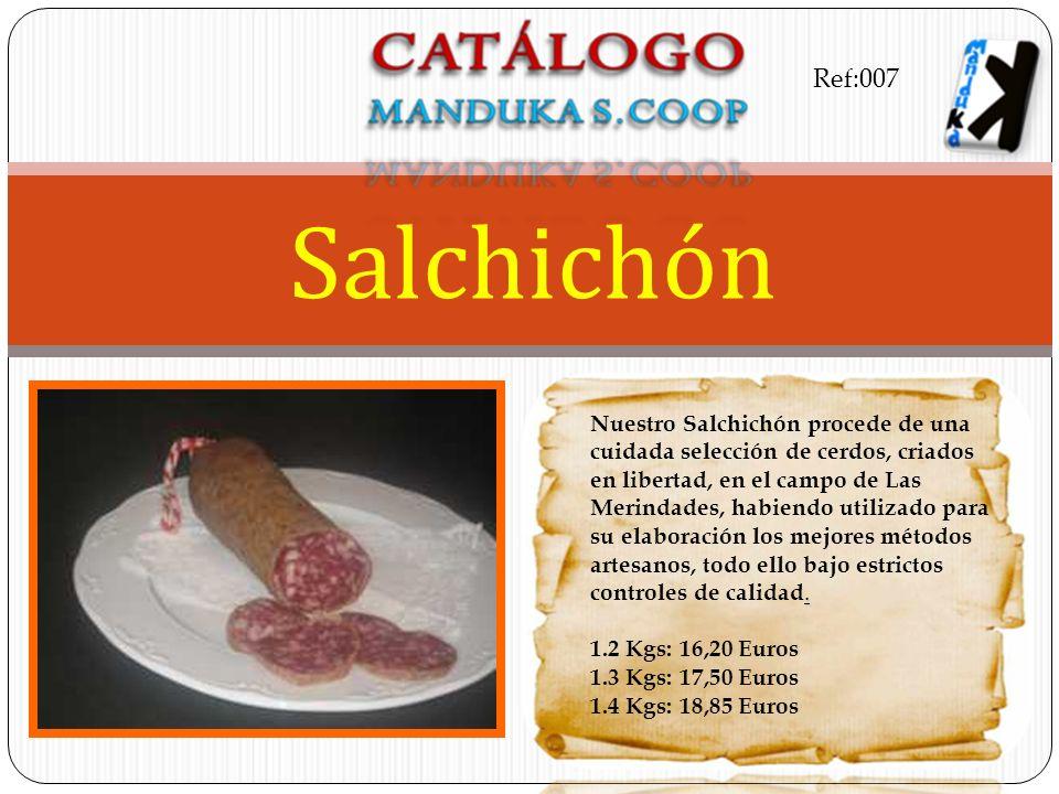 Ref:007 Salchichón.