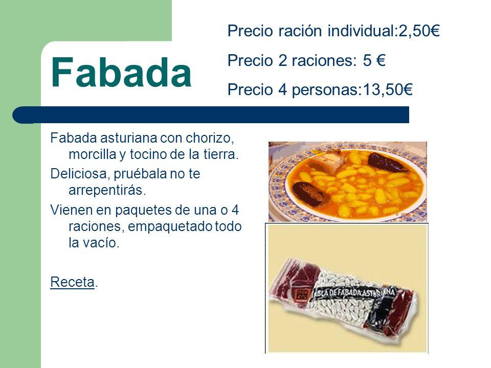 Fabada Precio ración individual:2,50€ Precio 2 raciones: 5 €