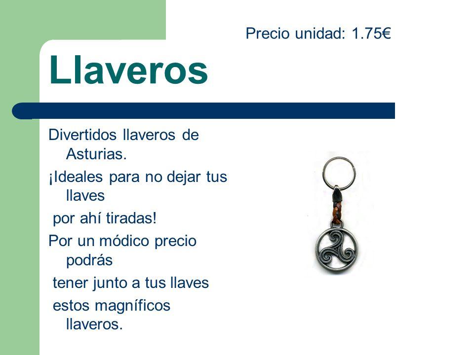 Llaveros Precio unidad: 1.75€ Divertidos llaveros de Asturias.