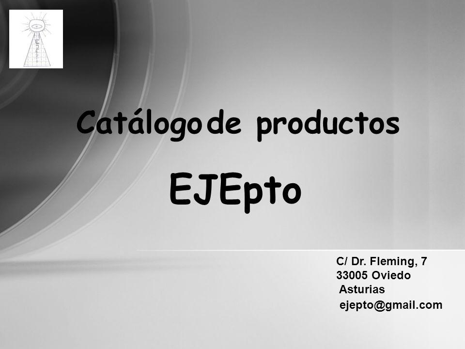 EJEpto Catálogo de productos C/ Dr. Fleming, 7 33005 Oviedo Asturias
