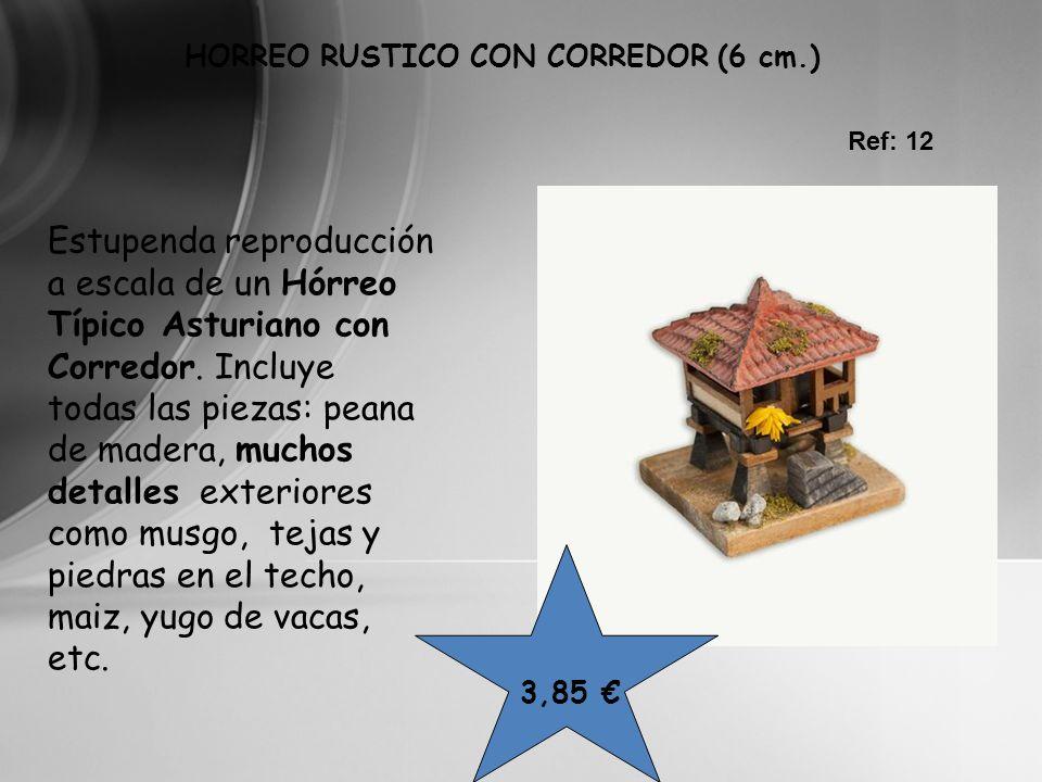 HORREO RUSTICO CON CORREDOR (6 cm.)