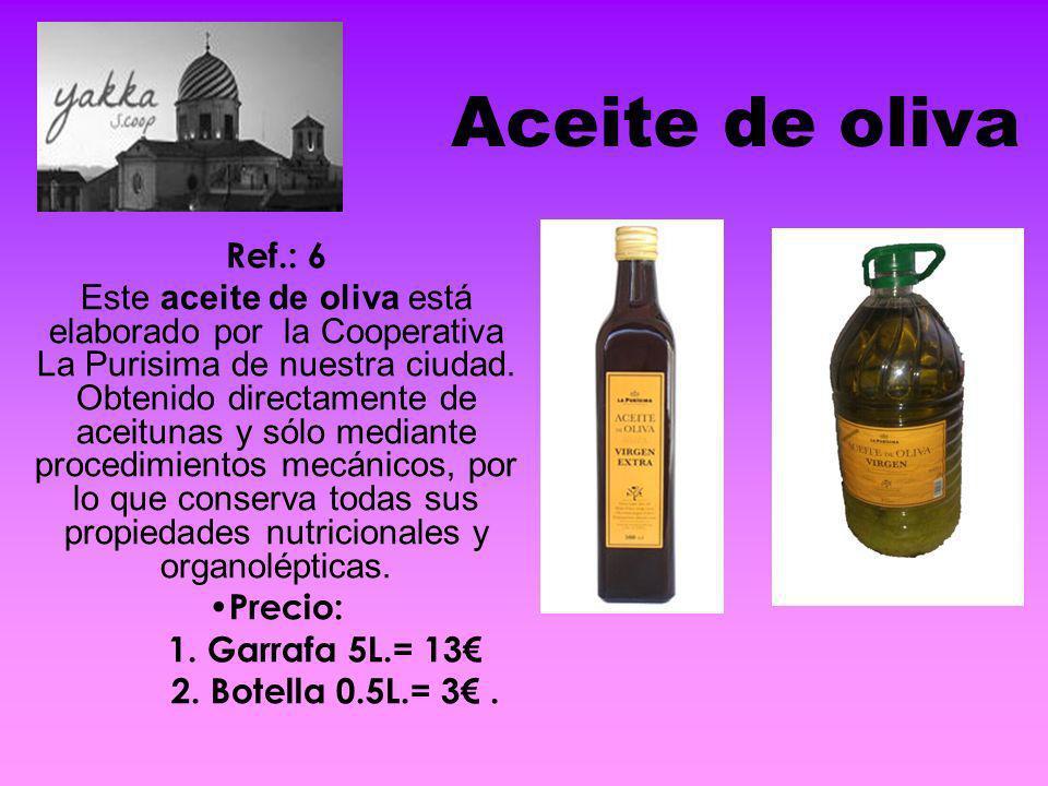 Aceite de oliva Ref.: 6.