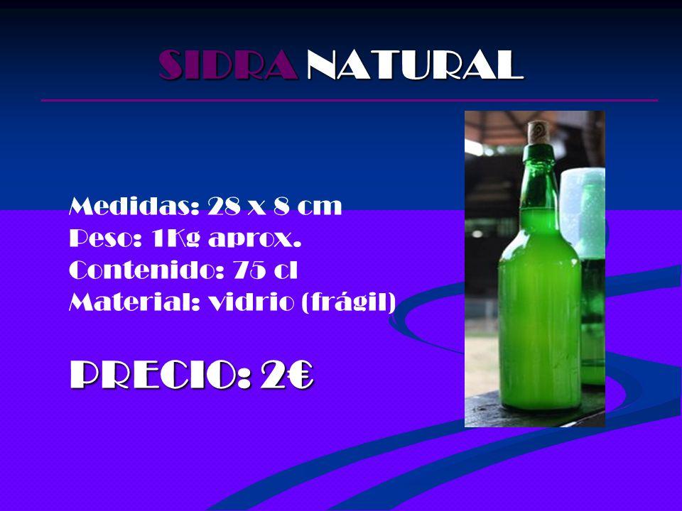 SIDRA NATURAL PRECIO: 2€ Medidas: 28 x 8 cm Peso: 1Kg aprox.