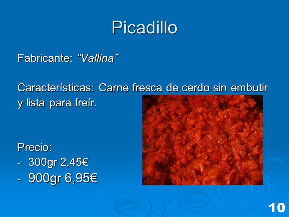 Picadillo 900gr 6,95€ 10 Fabricante: Vallina
