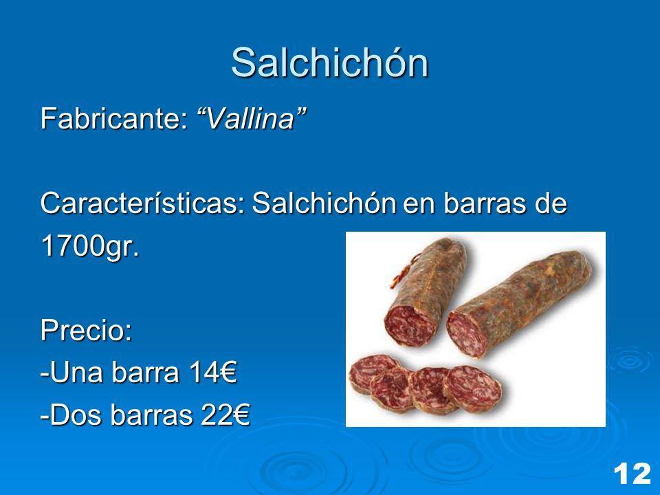 Salchichón Fabricante: Vallina