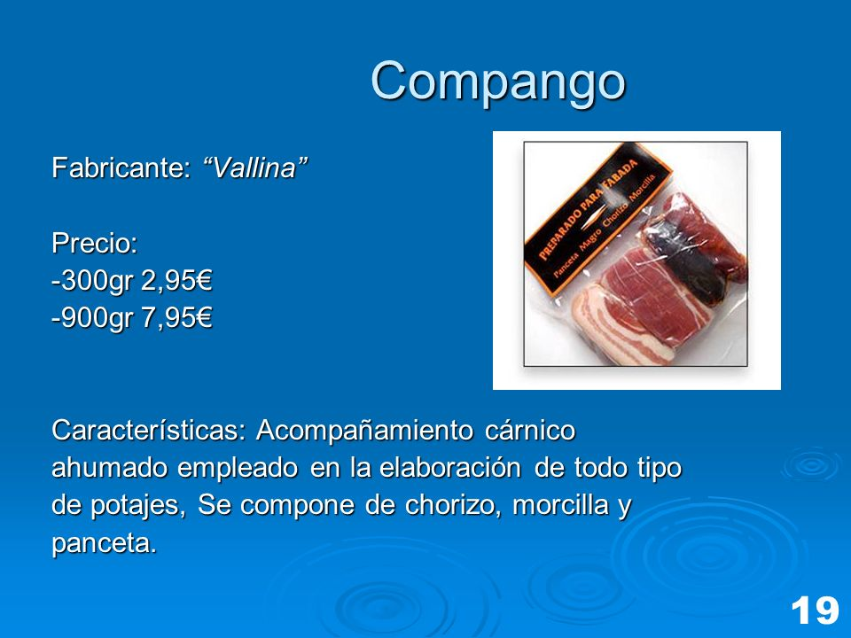 Compango 19 Fabricante: Vallina Precio: -300gr 2,95€ -900gr 7,95€