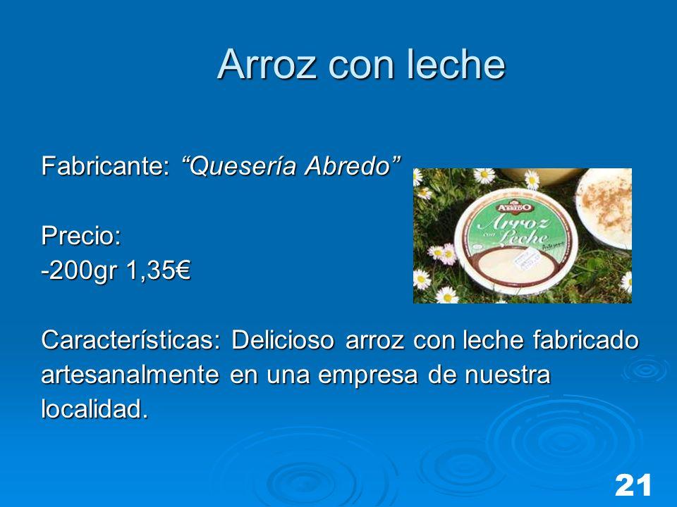 Arroz con leche 21 Fabricante: Quesería Abredo Precio: -200gr 1,35€