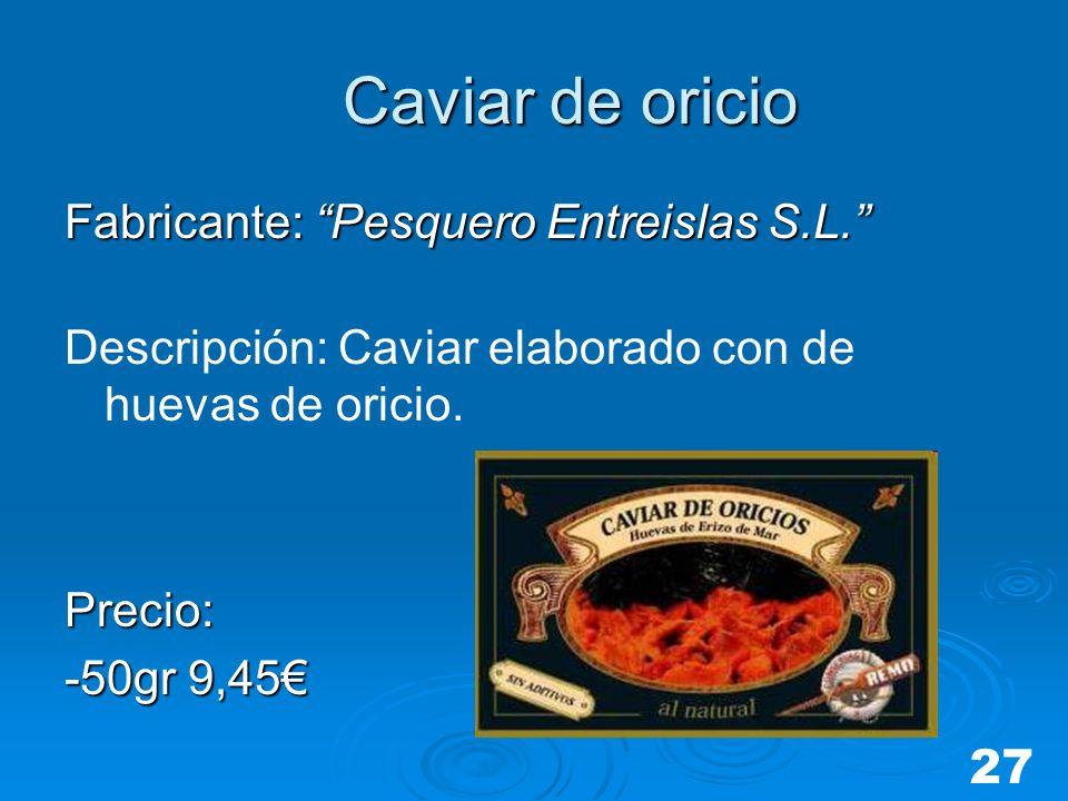 Caviar de oricio Fabricante: Pesquero Entreislas S.L.