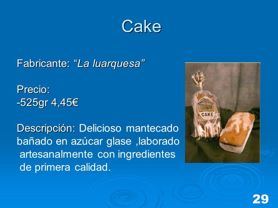 Cake 29 Fabricante: La luarquesa Precio: -525gr 4,45€