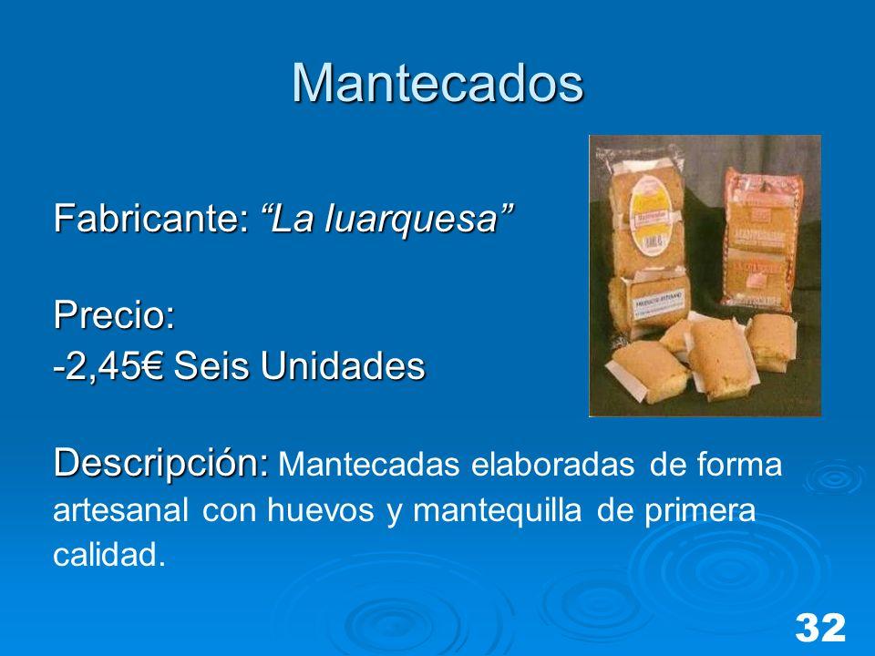 Mantecados Fabricante: La luarquesa Precio: -2,45€ Seis Unidades