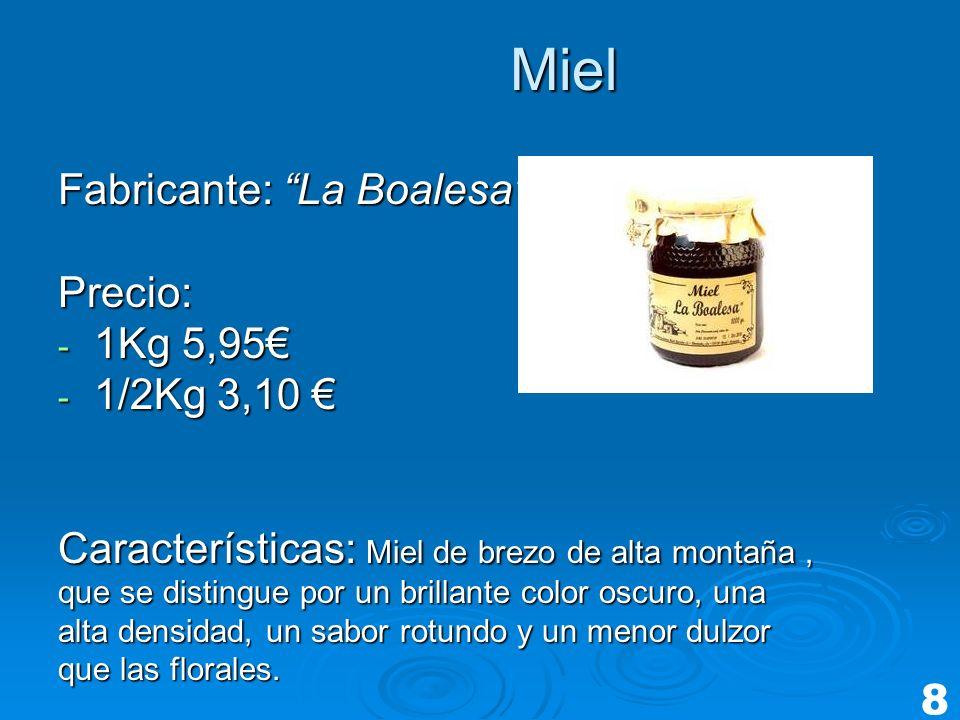Miel Fabricante: La Boalesa Precio: 1Kg 5,95€ 1/2Kg 3,10 €