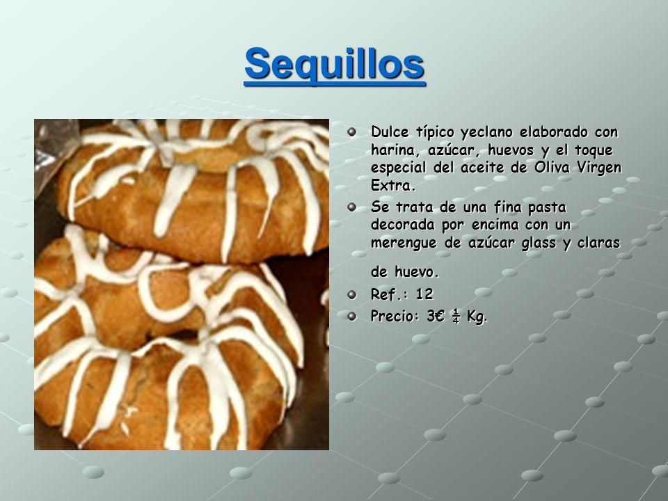 Sequillos Dulce típico yeclano elaborado con harina, azúcar, huevos y el toque especial del aceite de Oliva Virgen Extra.
