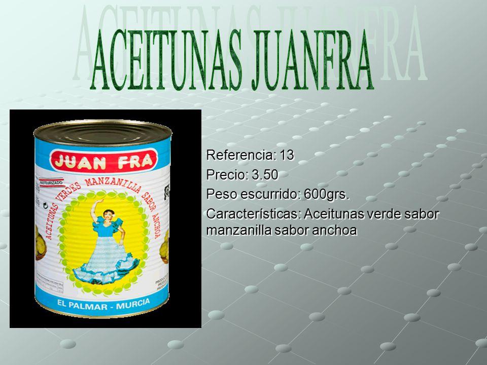 ACEITUNAS JUANFRA Referencia: 13 Precio: 3.50 Peso escurrido: 600grs.