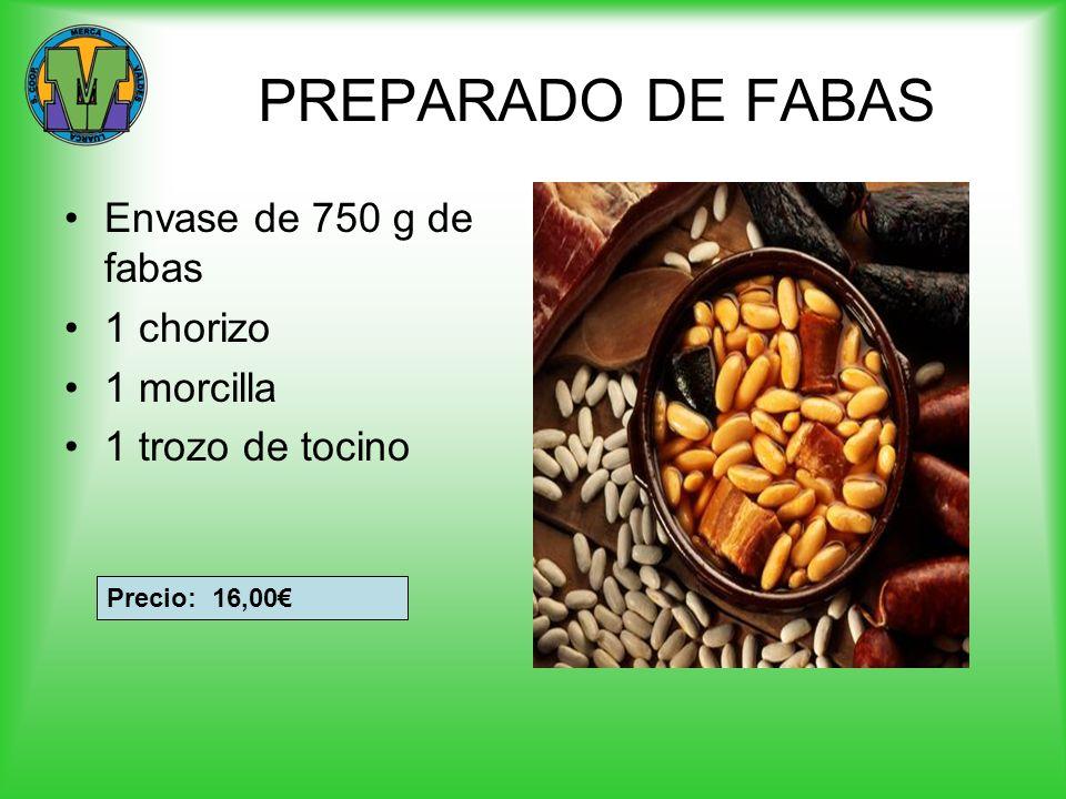 PREPARADO DE FABAS Envase de 750 g de fabas 1 chorizo 1 morcilla