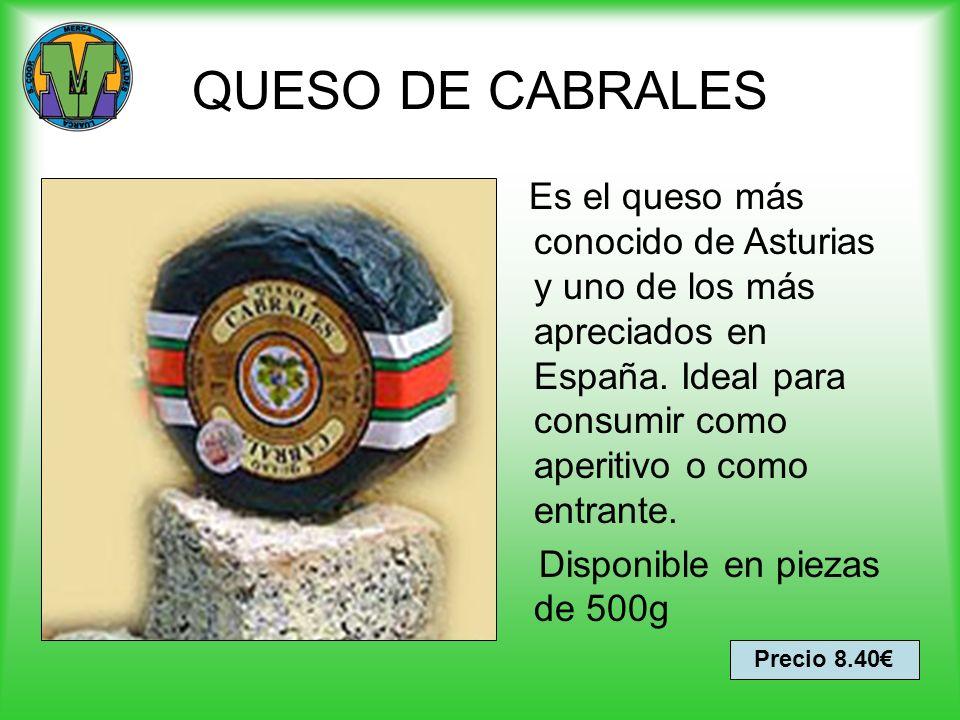 QUESO DE CABRALESEs el queso más conocido de Asturias y uno de los más apreciados en España. Ideal para consumir como aperitivo o como entrante.