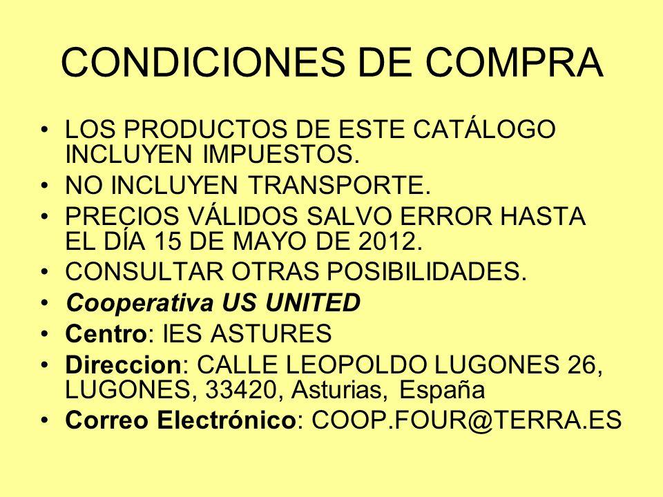 CONDICIONES DE COMPRA LOS PRODUCTOS DE ESTE CATÁLOGO INCLUYEN IMPUESTOS. NO INCLUYEN TRANSPORTE.